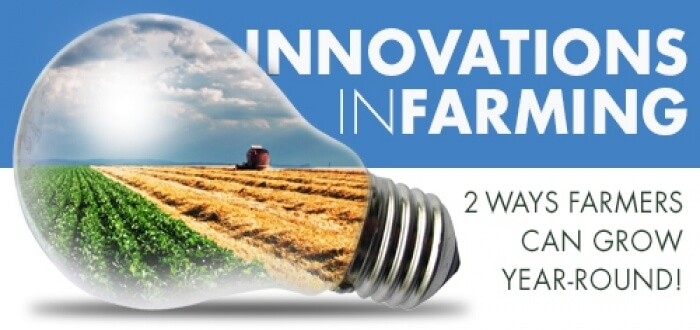 Innovation in Farming:  Two Ways Farmers Can Grow Year-Round