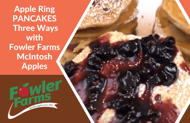 Apple Ring PANCAKES - Three Ways with Fowler Farms McIntosh Apples