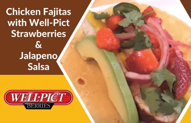 Chicken Fajitas with Well-Pict Strawberries & Jalapeno Salsa
