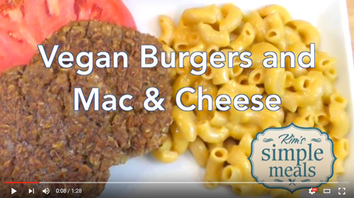 Vegan Burgers and Mac & Cheese with Kim's Simple Meals