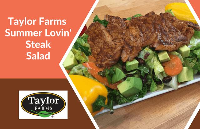 Taylor Farms' Summer Lovin' Steak Salad Recipe