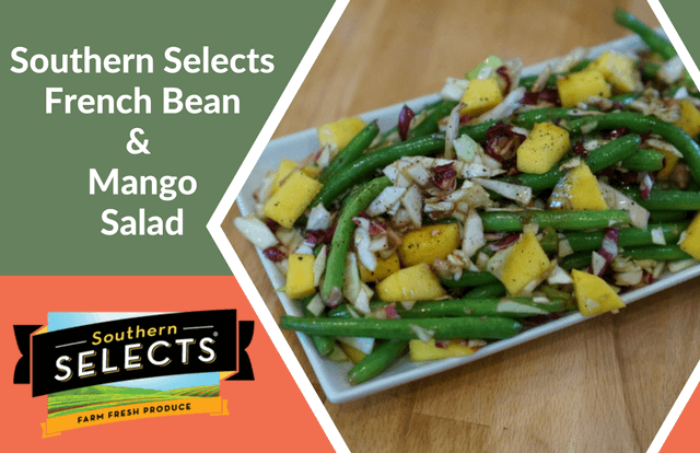 Southern Selects French Bean & Mango Salad