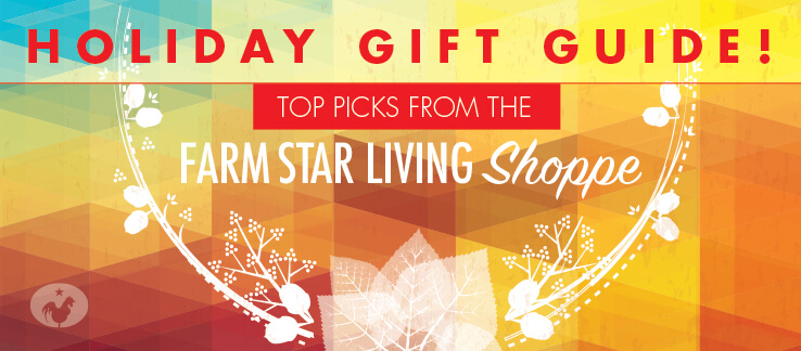 Farm Star Living Shoppe: Holiday Gift Guide
