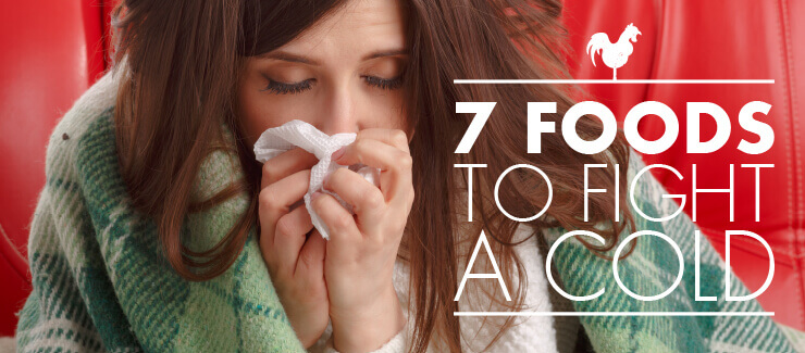 Fight A Cold with These 7 Foods!