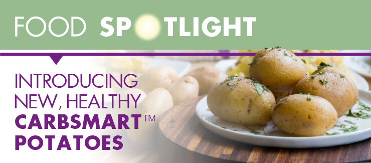 New Green Giant™ Fresh CarbSmart™ Potatoes