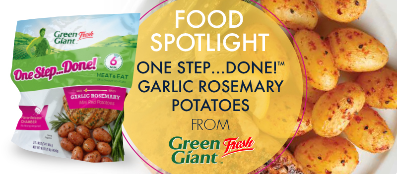 Rosemary Garlic One Step...Done!™ Potatoes by Green Giant Fresh