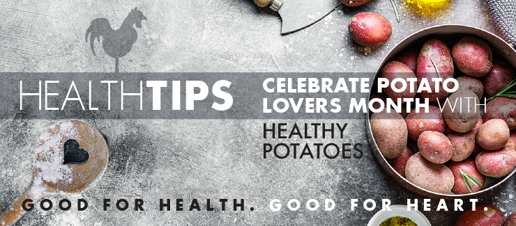 Health Tips: Celebrate Potato Lovers Month with Healthy Potatoes!