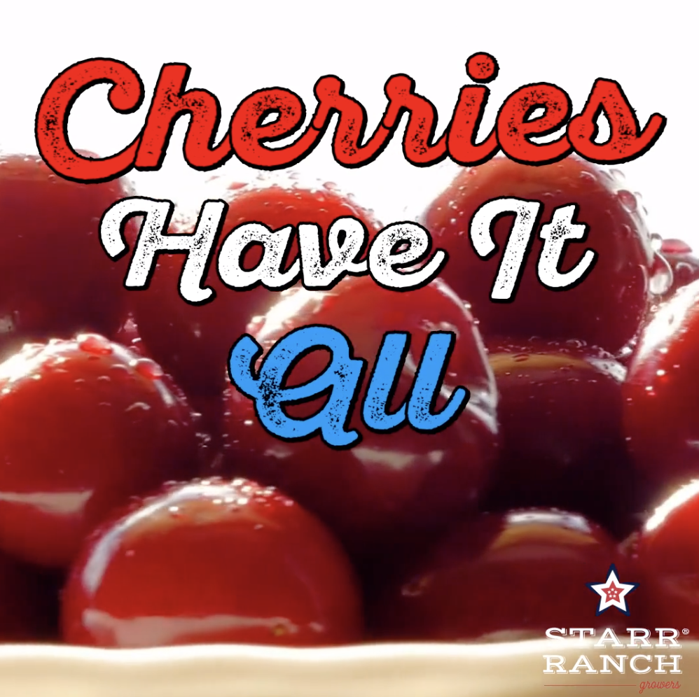 Starr Ranch® Growers: Cherries Have It All