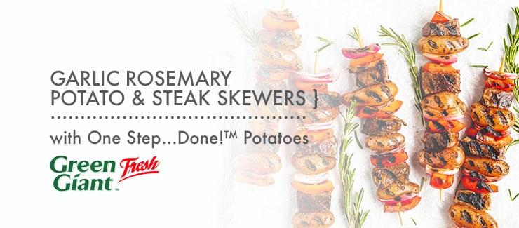 Garlic Rosemary One Step...Done!™ Potato & Steak Skewers