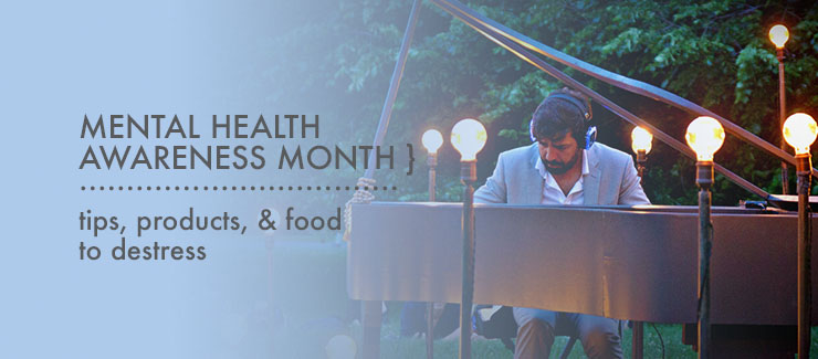 Tips to De-Stress during National Mental Health Awareness Month
