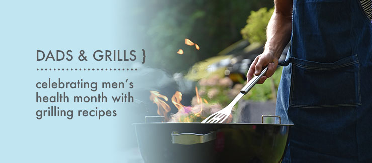 Dads and Grills - a Marriage Made in Heaven!