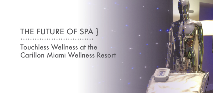 The Future of Spa is Here – at the Carillon Miami Wellness Resort